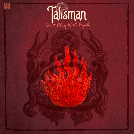 talisman-dont-play-with-fyah
