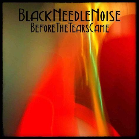 black-needle-noise-before-the-tears-cover