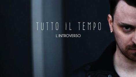 L introverso tutto il tempo new video out now ruggito music exhimusic - Davide divi autelitano ...